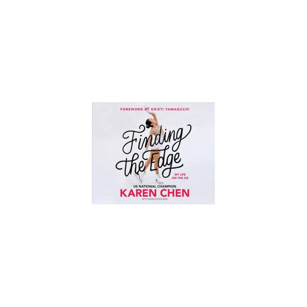 Finding the Edge : My Life on the Ice - by Karen Chen (MP3-CD)