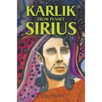 Karlik from Planet Sirius - by  Doloravi (Paperback)
