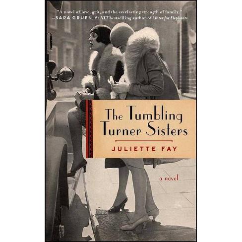 Tumbling Turner Sisters (Reprint) (Paperback) (Juliette Fay) - image 1 of 1