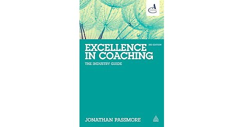 Excellence in Coaching : The Industry Guide (Paperback) - image 1 of 1