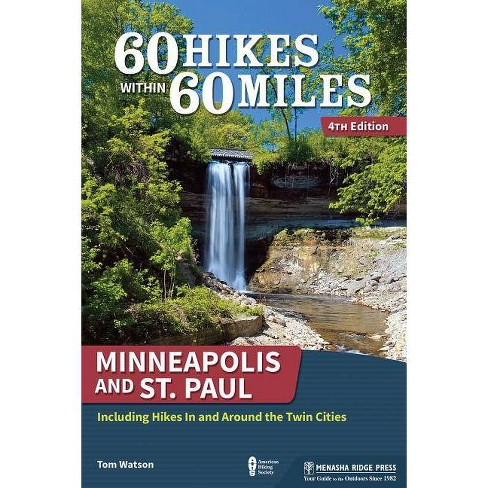 60 Hikes Within 60 Miles: Minneapolis and St. Paul -  4by  Tom Watson (Paperback) - image 1 of 1