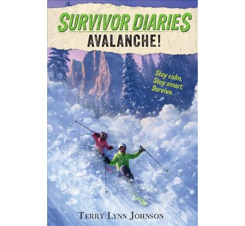 Avalanche! -  (Survivor Diaries) by Terry Lynn Johnson (Hardcover) - image 1 of 1