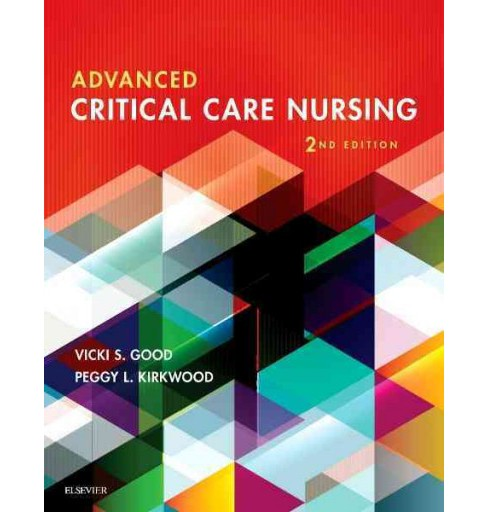 Advanced Critical Care Nursing (Paperback) (R.N. Vicki S. Good & Peggy L. Kirkwood) - image 1 of 1
