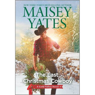 The Last Christmas Cowboy - (Gold Valley Novel) by Maisey Yates (Paperback)