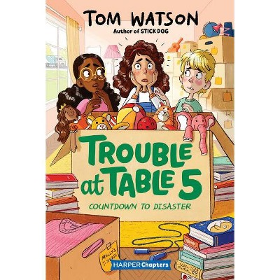 Trouble at Table 5 #6: Countdown to Disaster - (Harperchapters) by  Tom Watson (Paperback)