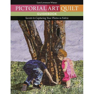 Pictorial Art Quilt Guidebook - by Leni Levenson Wiener (Paperback)