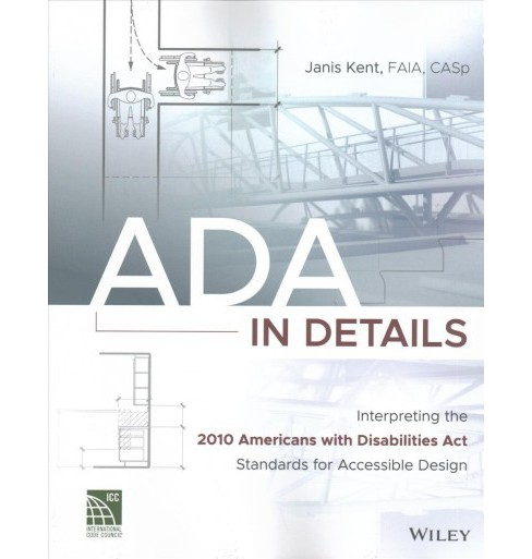 ADA in Details : Interpreting the 2010 Americans With Disabilities Act Standards for Accessible Design - image 1 of 1