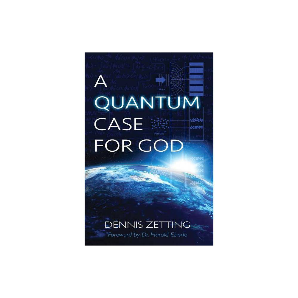 A Quantum Case For God By Dennis Zetting Paperback