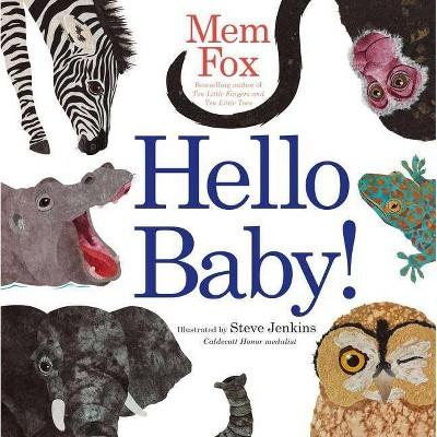 Hello Baby! - (Classic Board Books)by Mem Fox (Board Book)