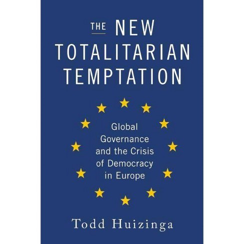 The New Totalitarian Temptation - by  Todd Huizinga (Hardcover) - image 1 of 1