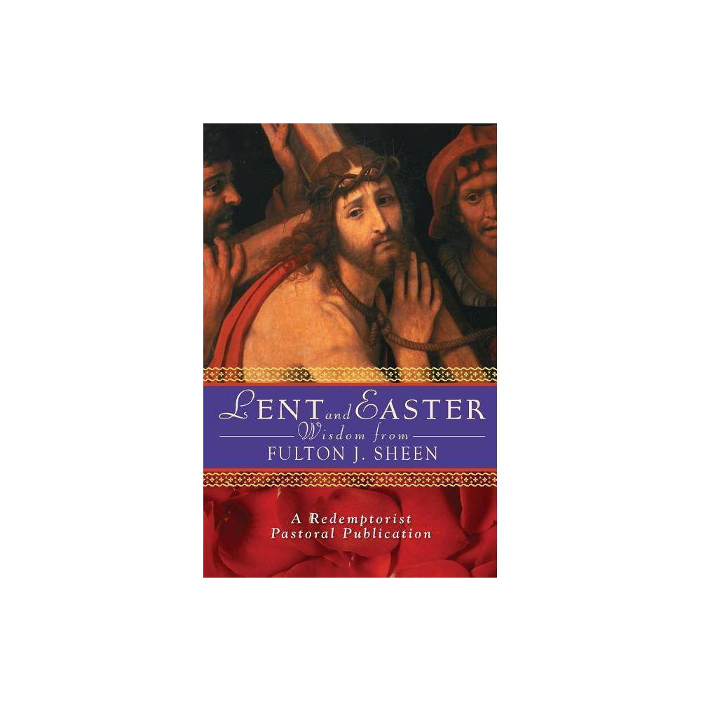 Lent And Easter Wisdom From Fulton J Sheen Lent Easter Wisdom By Redemptorist Pastoral Publication Paperback