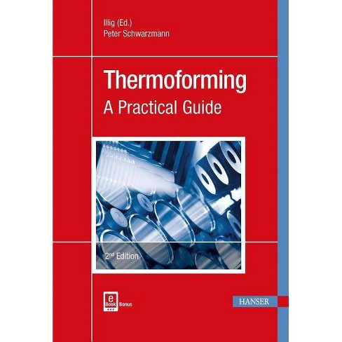 Thermoforming - 2 Edition by  Peter Schwarzmann & Adolf Illig (Hardcover) - image 1 of 1