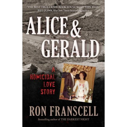 Alice & Gerald - by  Ron Franscell (Paperback) - image 1 of 1