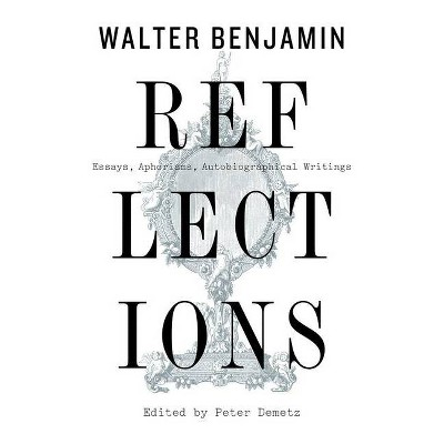 Reflections - by  Walter Benjamin (Paperback)