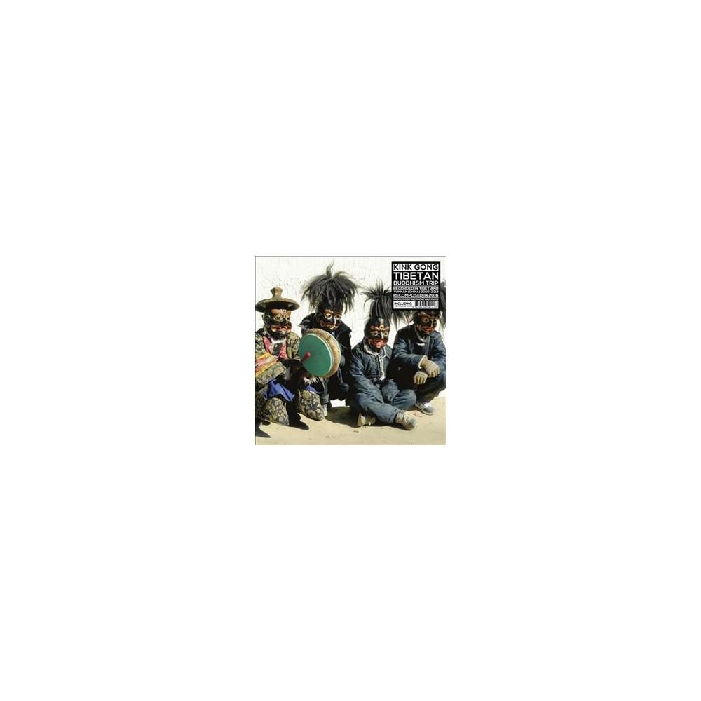 Kink Gong - Tibetan Buddhism Trip (Vinyl)