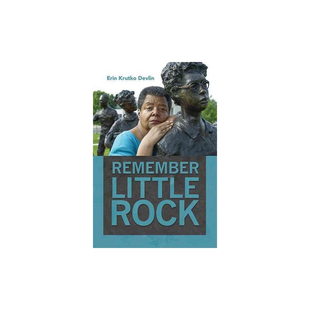 Remember Little Rock (Paperback) (Erin Krutko Devlin)