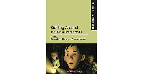 Kidding Around : The Child in Film and Media (Reissue) (Paperback) - image 1 of 1