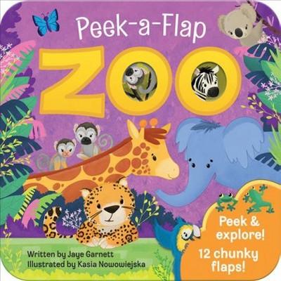Zoo - (Peek a Flap)by Jaye Garnett (Board Book)