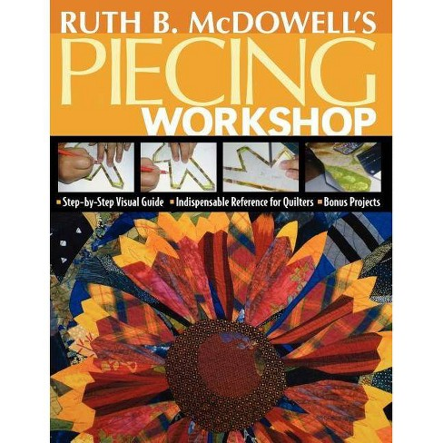 Ruth B. McDowell's Piecing Workshop - Print-On-Demand Edition - by  Ruth B McDowell - image 1 of 1