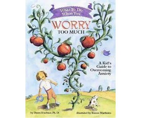 What to Do When You Worry Too Much : A Kid's Guide to Overcoming Anxiety (Paperback) (Dawn Huebner) - image 1 of 1