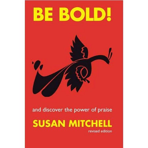 Be Bold! - by  Susan Mitchell (Paperback) - image 1 of 1