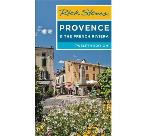 Rick Steves Provence & the French Riviera -  by Rick Steves & Steve Smith (Paperback) - image 1 of 1