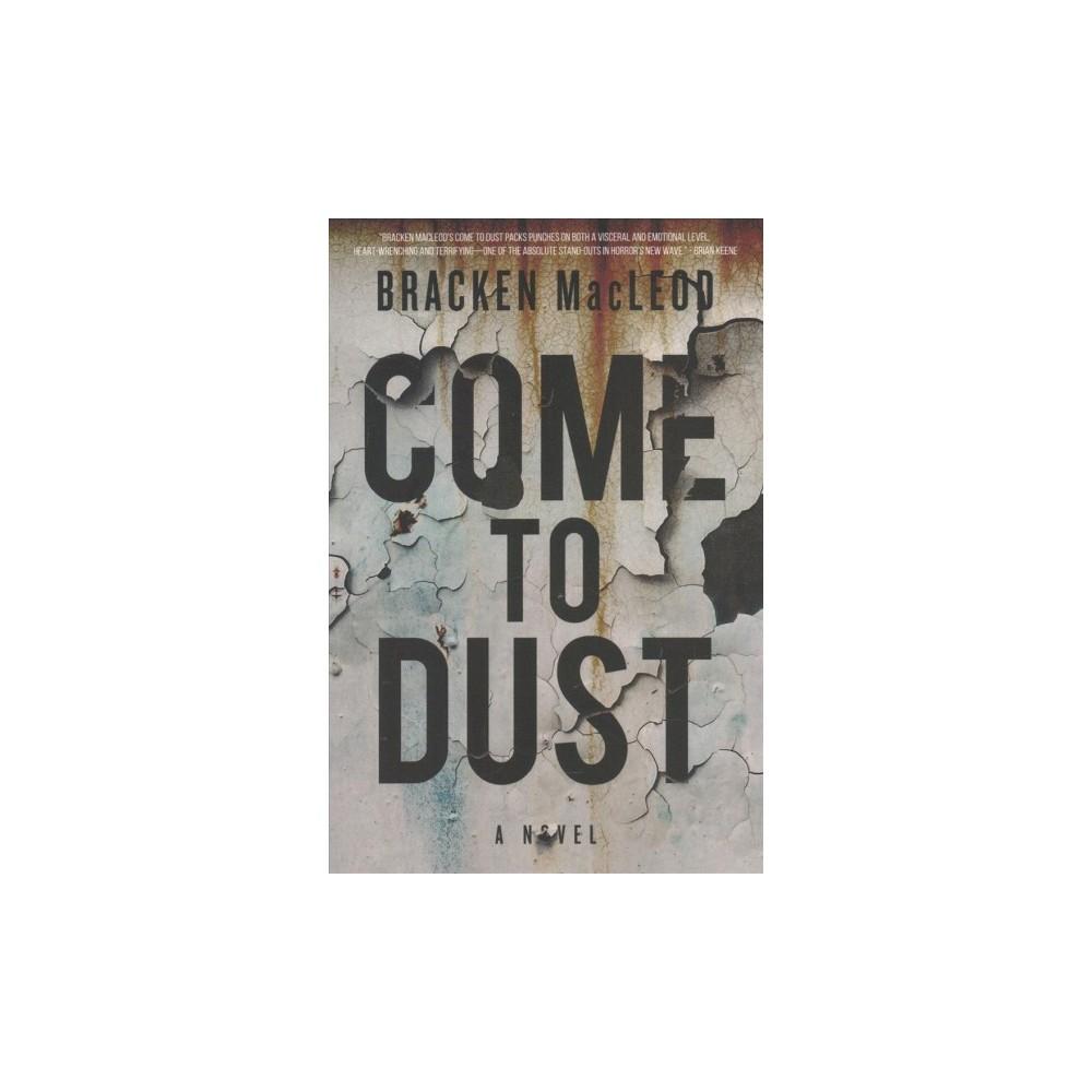 Come to Dust (Paperback) (Bracken Macleod)