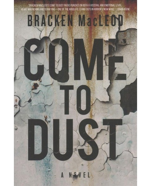 Come to Dust (Paperback) (Bracken Macleod) - image 1 of 1