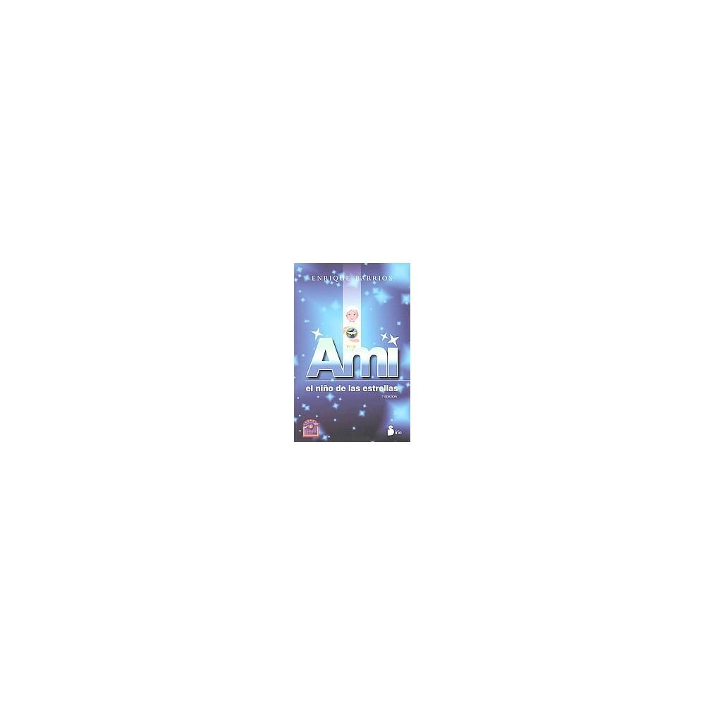 Ami : El niño de las estrellas / Child of the Stars (Paperback) (Enrique Barrios)