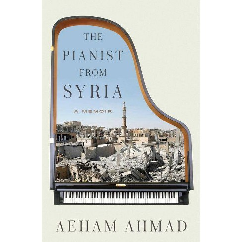 The Pianist from Syria - by  Aeham Ahmad (Paperback) - image 1 of 1
