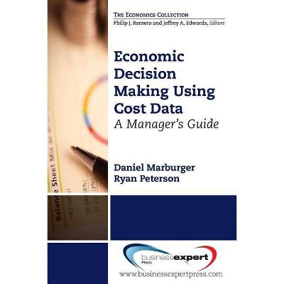 Economic Decision Making Using Cost Data - (Managerial Accounting) by  Daniel Marburger (Paperback)