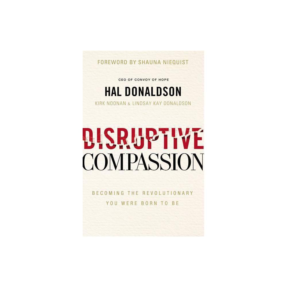 Disruptive Compassion By Hal Donaldson Paperback