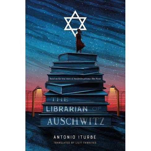 The Librarian of Auschwitz - by  Antonio Iturbe (Hardcover) - image 1 of 1