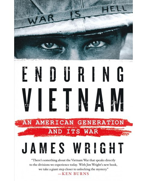 Enduring Vietnam : An American Generation and Its War -  by James Wright (Hardcover) - image 1 of 1