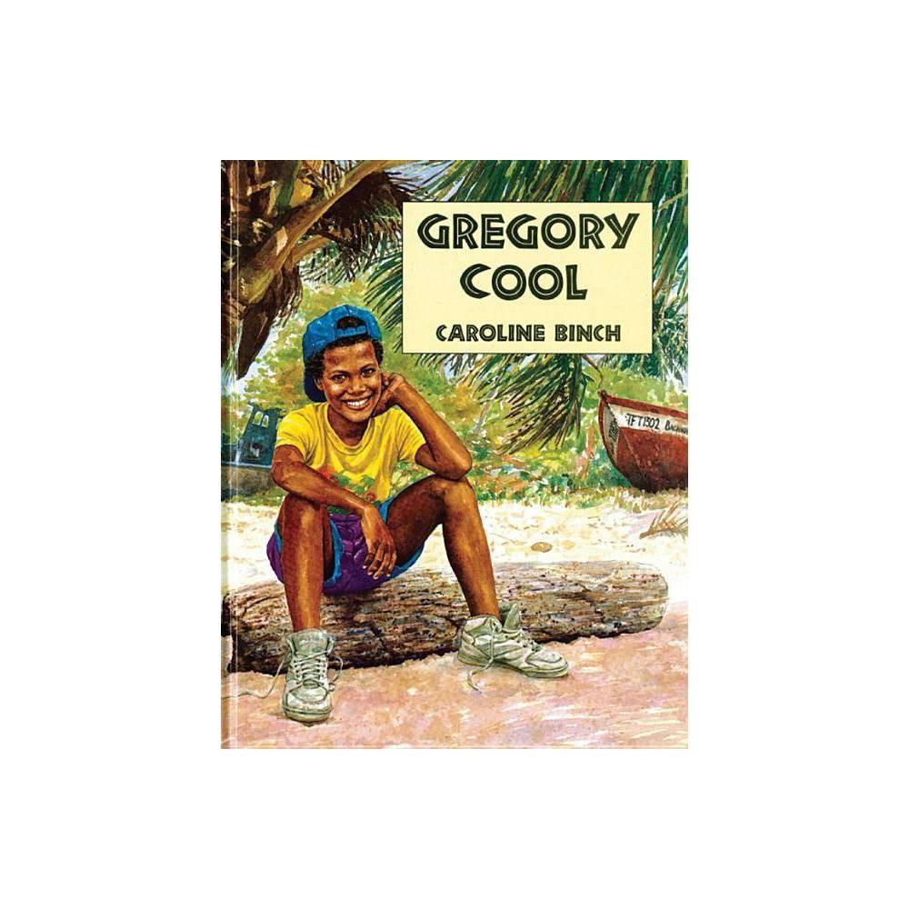 Gregory Cool - by Caroline Binch (Paperback)