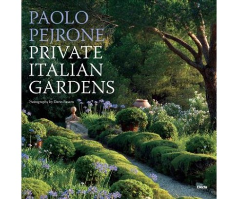 Private Italian Gardens -  by Paolo Pejrone (Hardcover) - image 1 of 1