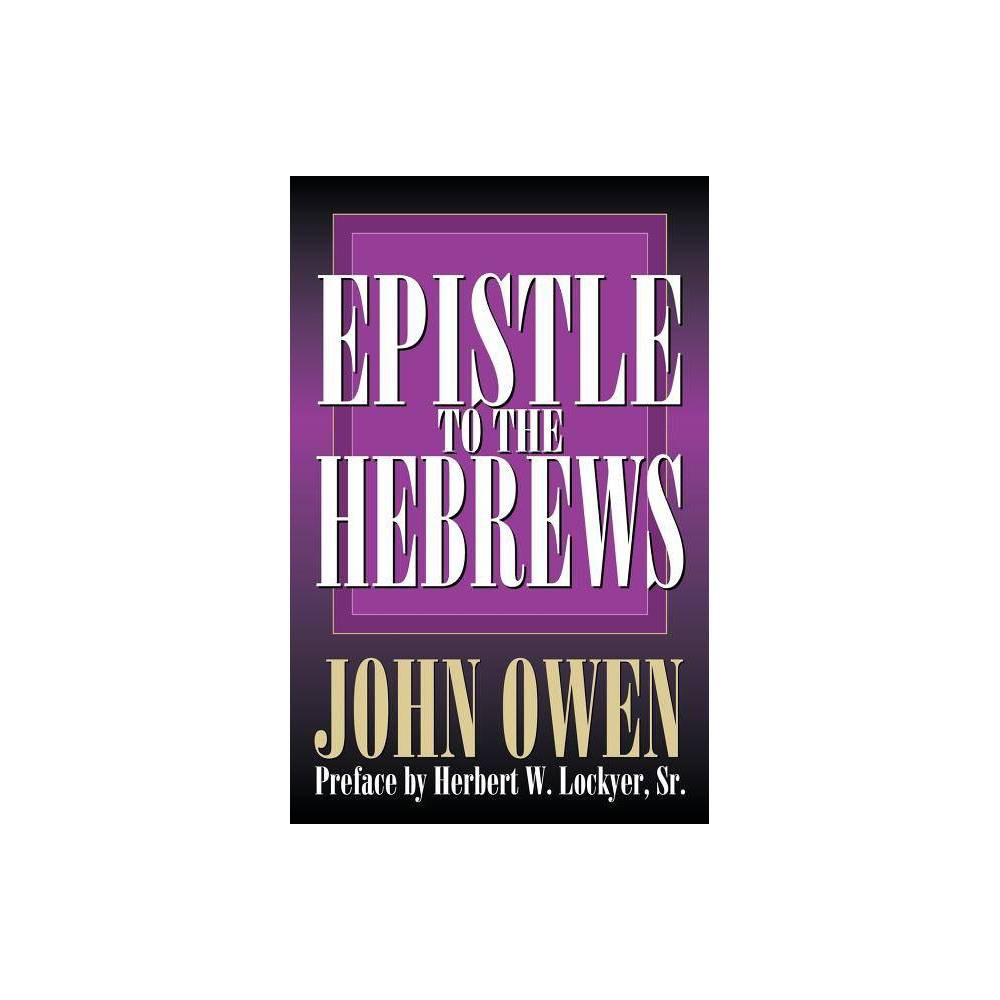 Epistle To The Hebrews By John Owen Paperback