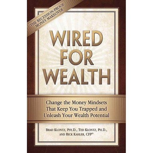 Wired for Wealth - by  Brad Klontz & Ted Klontz & Rick Kahler (Paperback) - image 1 of 1
