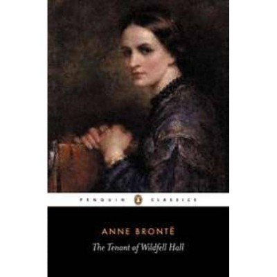 The Tenant of Wildfell Hall - (Penguin Classics) by  Anne Bronte (Paperback)