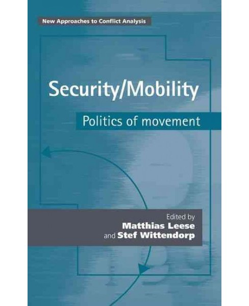 Security / Mobility : Politics of Movement (Hardcover) - image 1 of 1