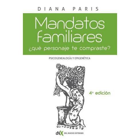 Mandatos Familiares: Psicogenealog�a Y Epigen�tica - by  Diana Paris (Paperback) - image 1 of 1