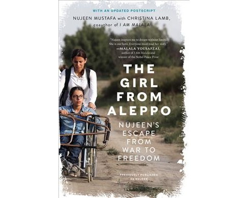 Nujeen : One Girl's Incredible Journey from War-torn Syria in a Wheelchair (Paperback) (Nujeen Mustafa & - image 1 of 1
