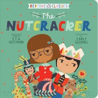 The Nutcracker - (Penguin Bedtime Classics)by E T a Hoffmann (Board Book)