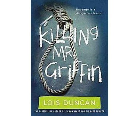 Killing Mr. Griffin (Revised) (Paperback) (Lois Duncan) - image 1 of 1