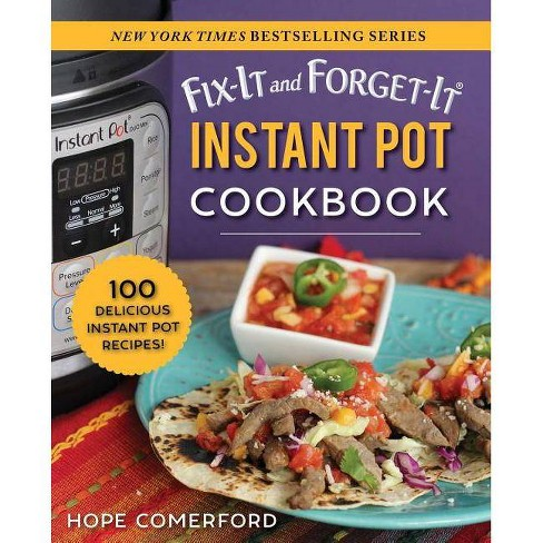 Fix-It and Forget-It Instant Pot Cookbook - (Fix-It and Enjoy-It!) by  Hope Comerford (Paperback) - image 1 of 1