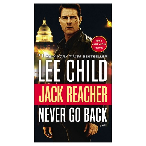 Never Go Back (Jack Reacher Series #18) (Movie Tie-in Edition) (Paperback) by Lee Child - image 1 of 1
