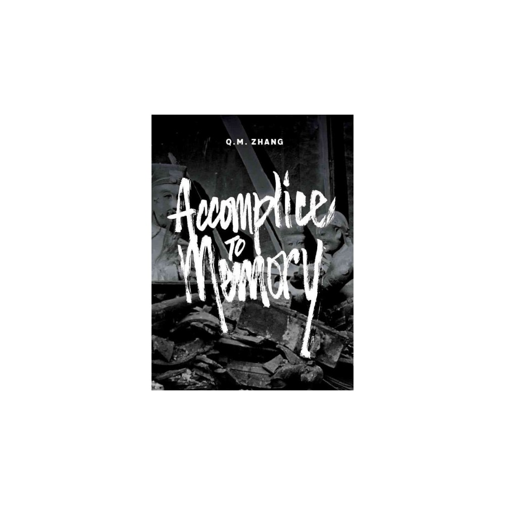 Accomplice to Memory (Paperback) (Q. M. Zhang)
