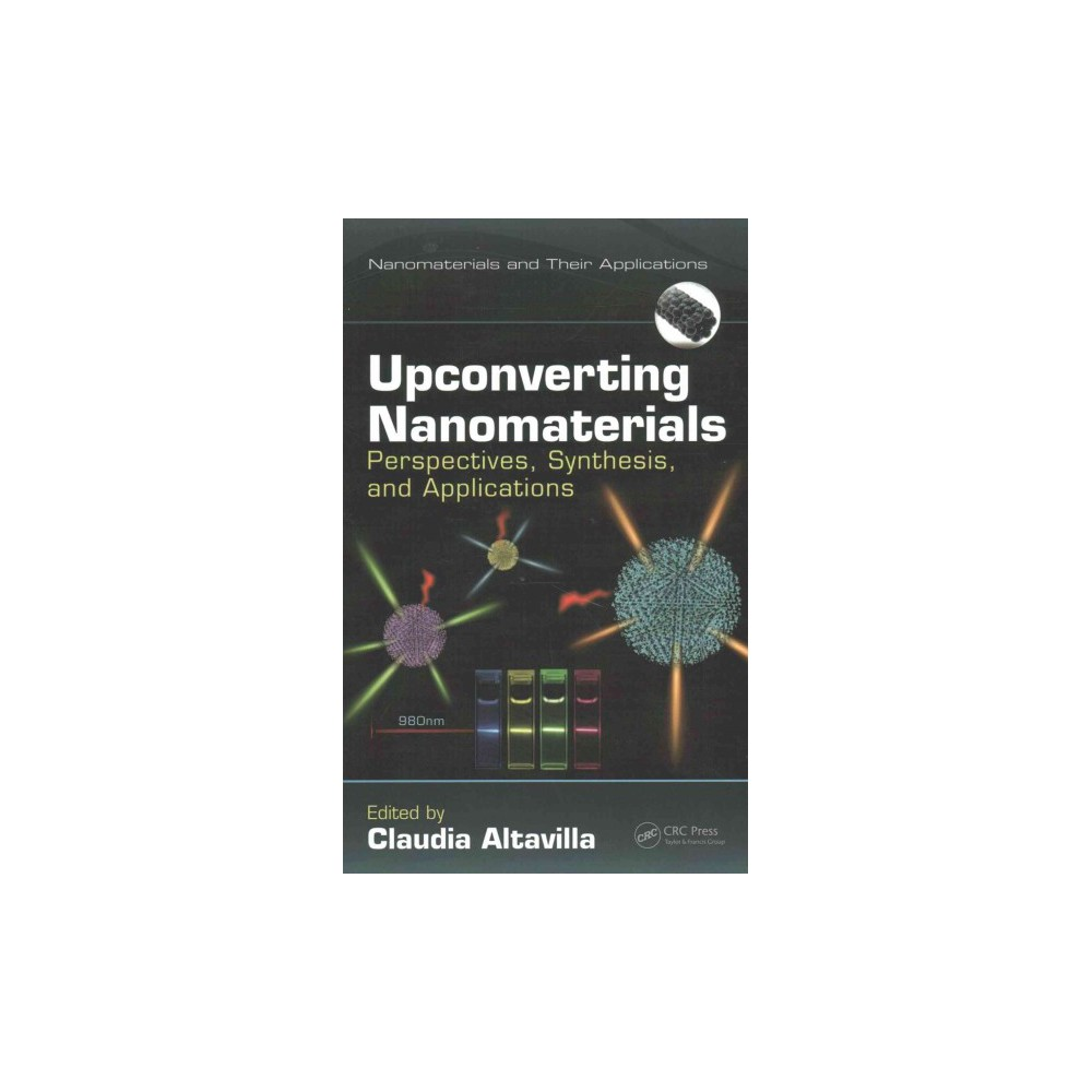 Upconverting Nanomaterials : Perspectives, Synthesis, and Applications (Hardcover) (Claudia Altavilla)
