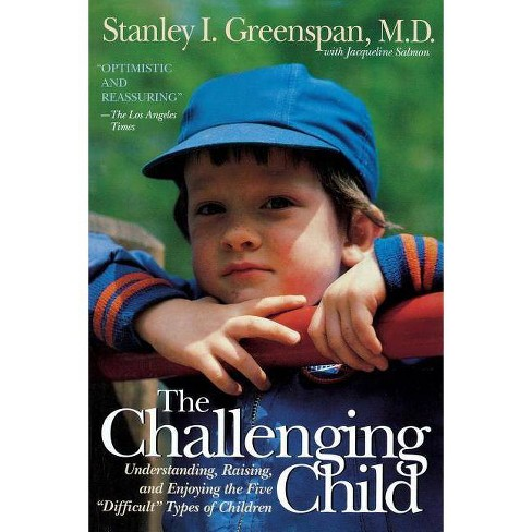 The Challenging Child - by Stanley I Greenspan (Paperback)