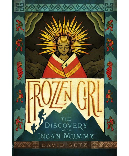 Frozen Girl : The Discovery of an Incan Mummy -  Reprint by David Getz (Paperback) - image 1 of 1